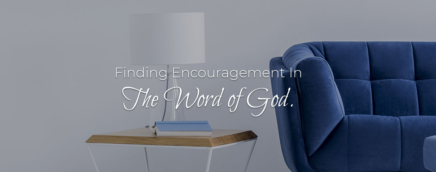 finding encouragement in the word of god